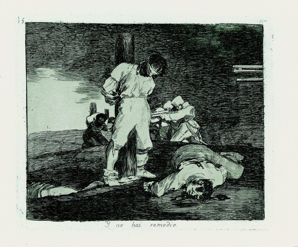Francisco de Goya - Y no hay remedio. Los Desastres de la Guerra nº 15