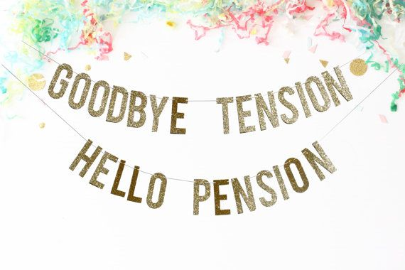 Goodbye Tension Hello Pension Banner Funny Gold Sparkling Letters for Retirement Party D/écor Supply