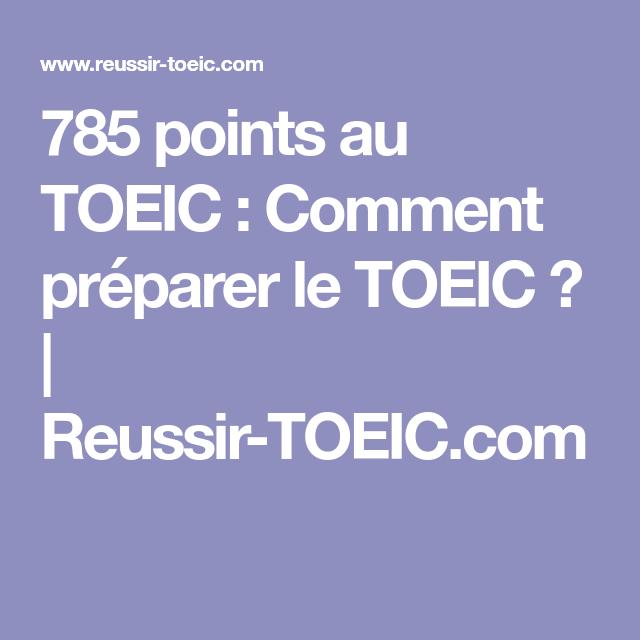 785 Points Au Toeic Comment Preparer Le Toeic Reussir Toeic Com Comment Preparer Vocabulaire Anglais Le Point