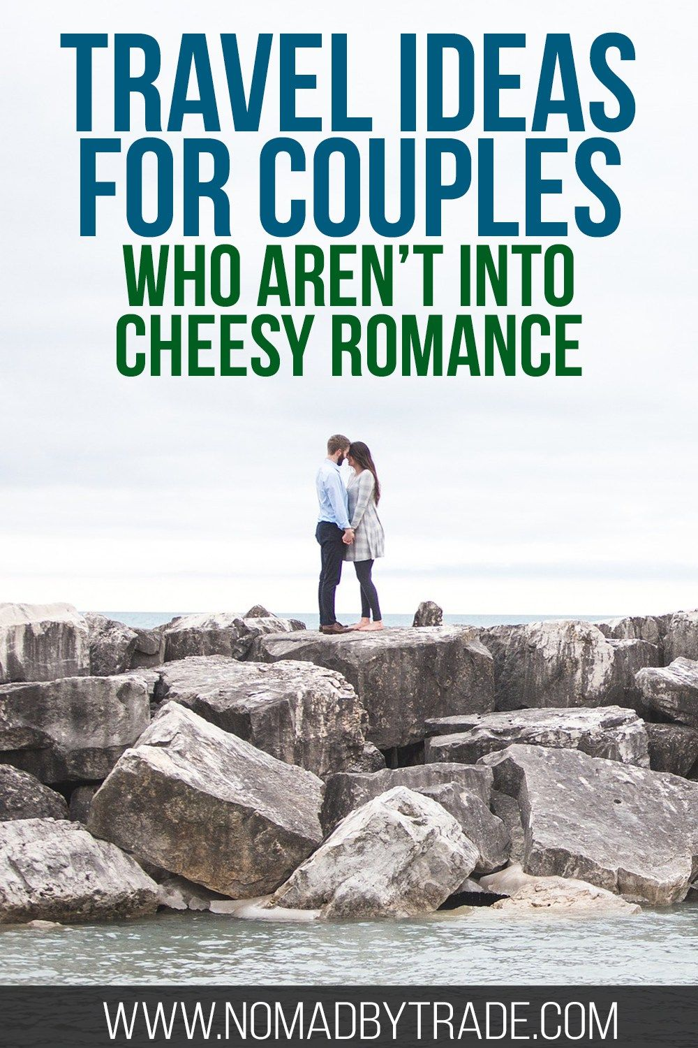 Vacation Ideas For Couples Who Just Aren T Into Cheesy Romance