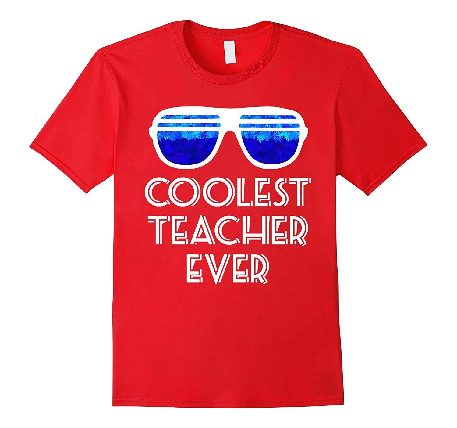 Totally COOLEST TEACHER EVER shirt (Gift for teachers teach)