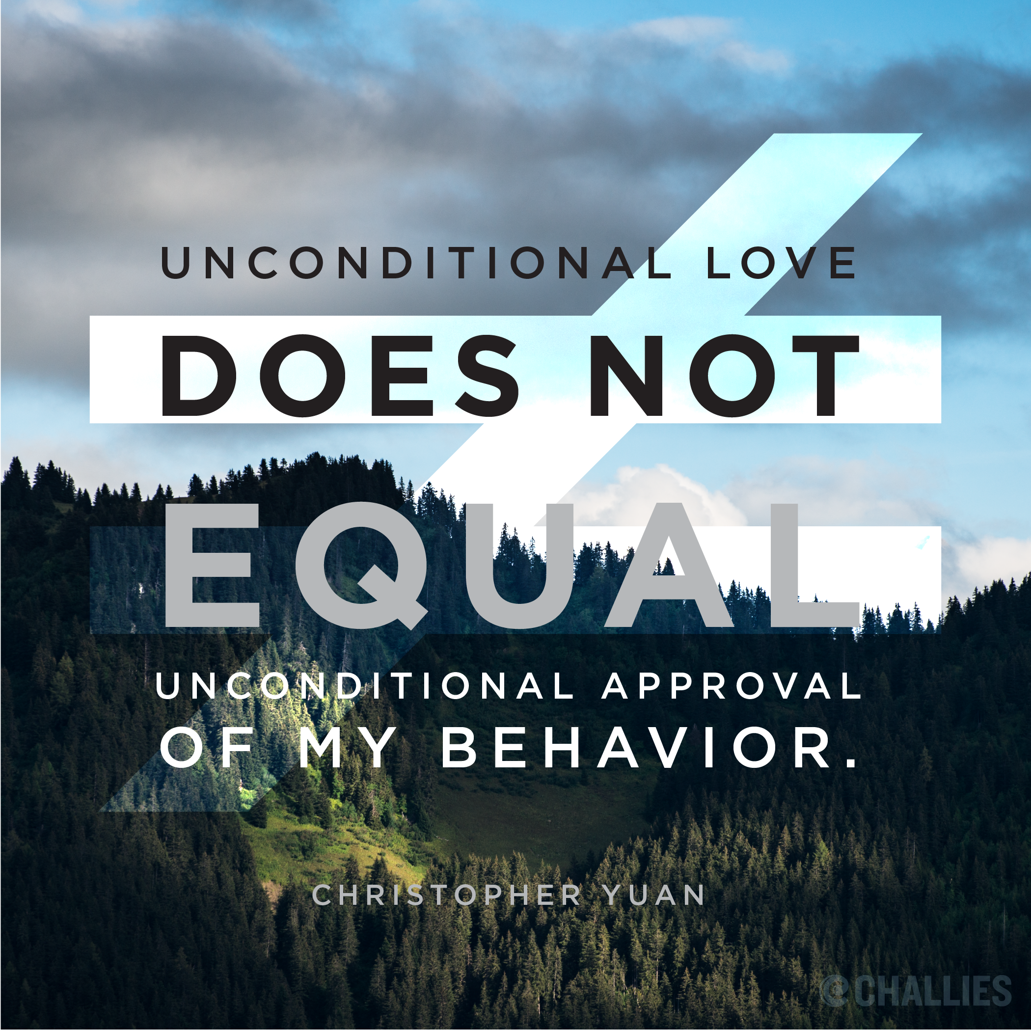 Christian Love Quotes For Him Unconditional Love Does Not Equal Unconditional Approval Of My