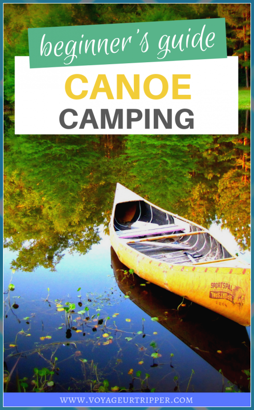 The Ultimate Guide To Canoe Camping Voyageur Tripper Adventure Ice Climbing Boundary Waters Camping Canoe Canoe Trip Gui In 2020 Canoe Trip Canoe Camping Canoe