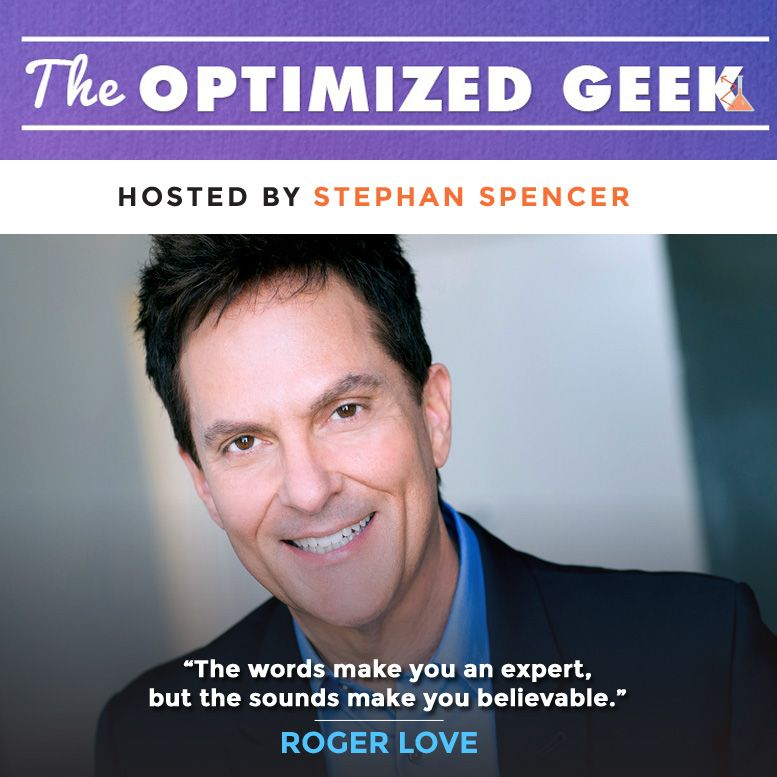 Roger Love isn't only a consultant to the stars. He's sold over 100 million CDs and has written three top-selling books, which means he's been able to reach an incredible number of people worldwide. And in this episode, he coaches Optimized Geek listeners on how to develop a powerful, compelling voice.
