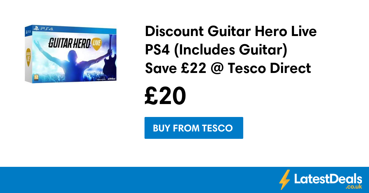 Discount Guitar Hero Live PS4 (Includes Guitar) Save £22 @ Tesco Direct, £20 at Tesco