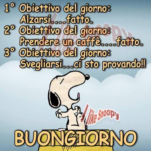 Snoopy obiettivi del giorno frasi pinterest snoopy for Buongiorno sms divertenti