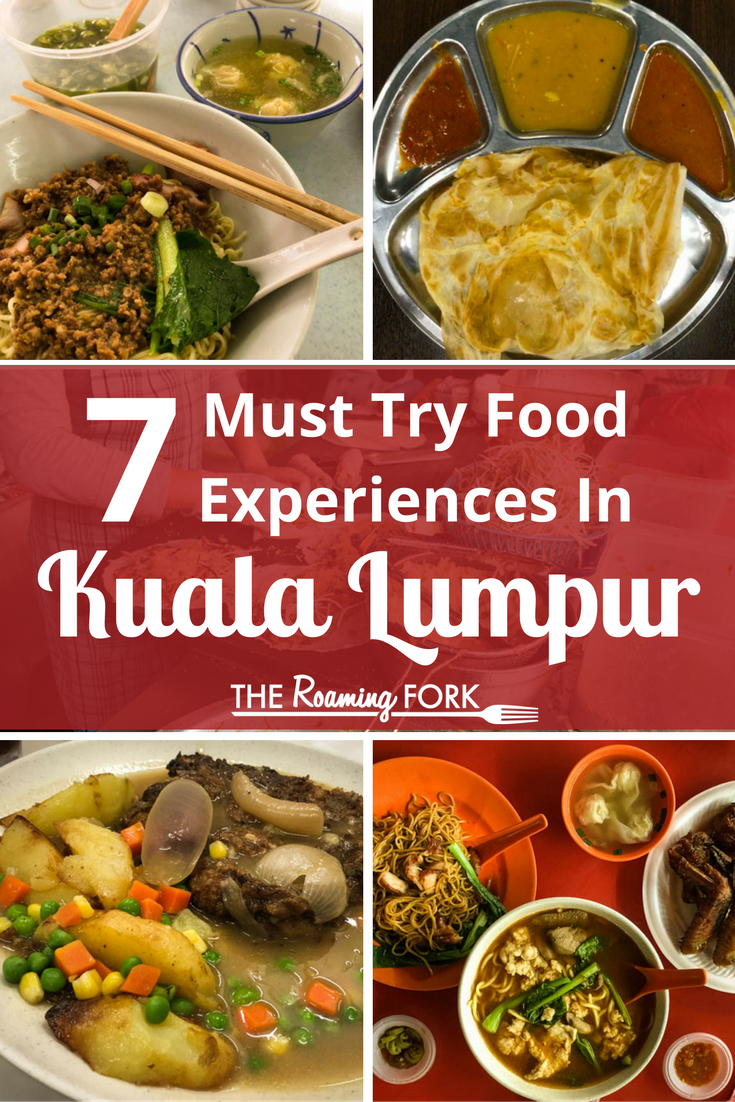 7 Must Try Food Experiences In Kuala Lumpur Food Experiences Culinary Travel Foodie Travel