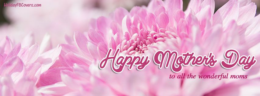 Happy Mother's Day To All The Wonderful Moms Facebook