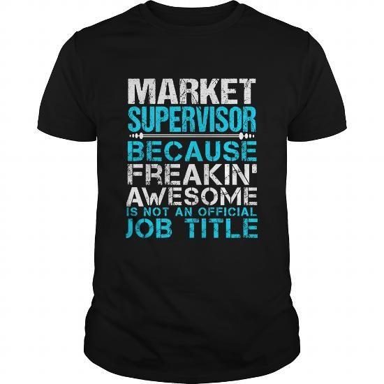 MARKET SUPERVISOR T Shirts, Hoodies. Check price ==► https://www.sunfrog.com/LifeStyle/MARKET-SUPERVISOR-109712524-Black-Guys.html?41382