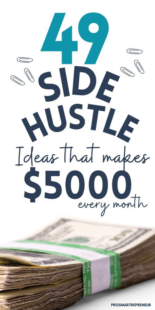 49 Best Side Hustle Ideas to Make $5,000+ Per Mont