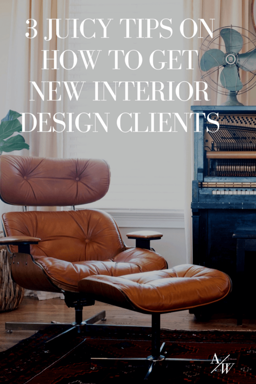 3 Juicy Tips On How To Get New Interior Design Clients With