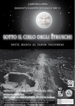 """""""Sotto il cielo degli Etruschi - Notte bianca al Fanum Voltumnae"""". Venerdì 2 agosto h. 21."""