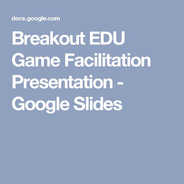 Breakout Edu Game Facilitation Presentation  Google Slides