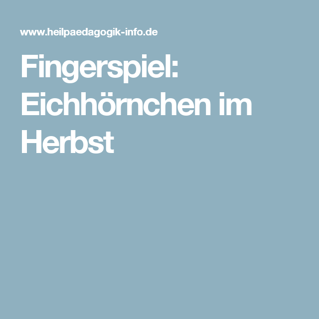 fingerspiel eichh rnchen im herbst herbst pinterest. Black Bedroom Furniture Sets. Home Design Ideas