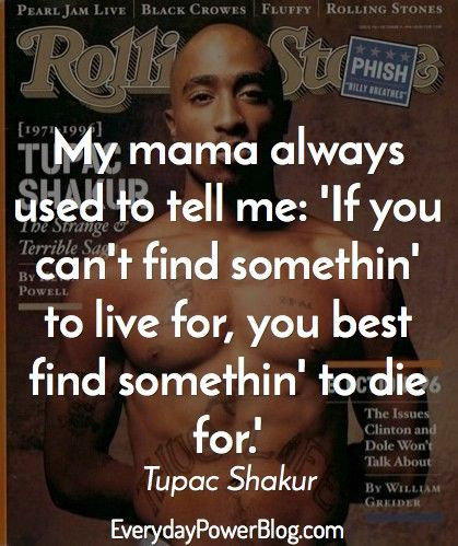 Tupac Quotes On Life Love And Being Real That Will Inspire You