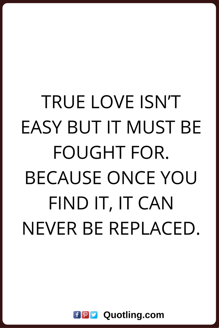 True Love Quotes True Love Isnu0027t Easy But It Must Be Fought For.