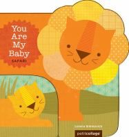 Cover image for You are my baby. Safari