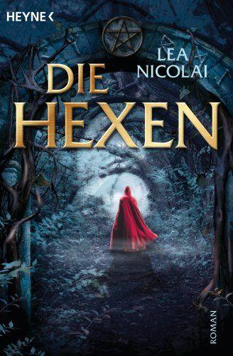 Die Hexen: Roman von [Nicolai, Lea]