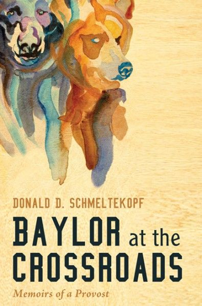 BAYLOR AT THE CROSSROADS (Memoirs of a Provost; by Donald D. Schmeltekopf; Imprint: Cascade Books). This is a book about the enormous changes that took place at Baylor University from 1991 to 2003, as seen through the perceptive eyes of its provost at the time, Donald D. Schmeltekopf. On the front end was the charter revision, a change that permanently restructured the legal governance of the university. On the back end was Baylor 2012, a grand vision for the university issued by the…