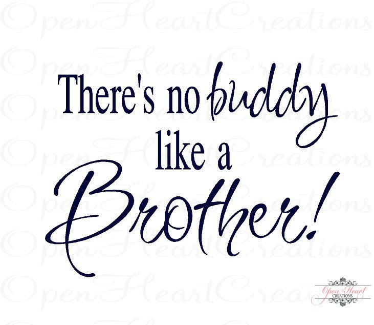 Brother Wall Decals Theres No Buddy Like A Brother Vinyl Wall Quote 16h X 22w Ba0166 Brother Quotes Big Brother Quotes Brother Birthday Quotes