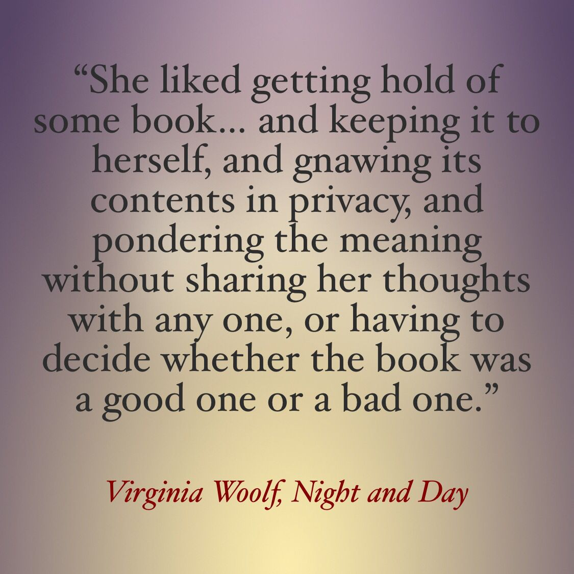Virginia Woolf Night And Day Virginia Woolf Quotes Day For Night Cool Words