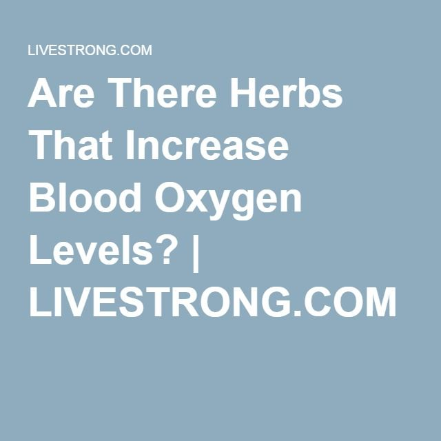 Are There Herbs That Increase Blood Oxygen Levels? | health