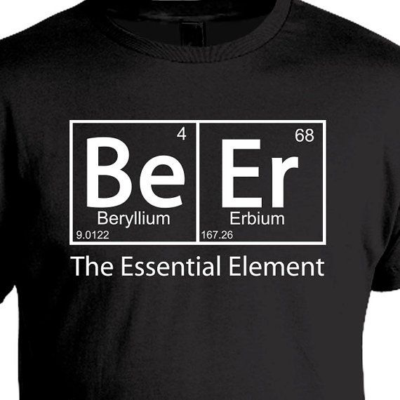 The Essential Element Beer Shirt, Homebrewer, Brew Day, Craft Beer - best of tabla periodica berilio