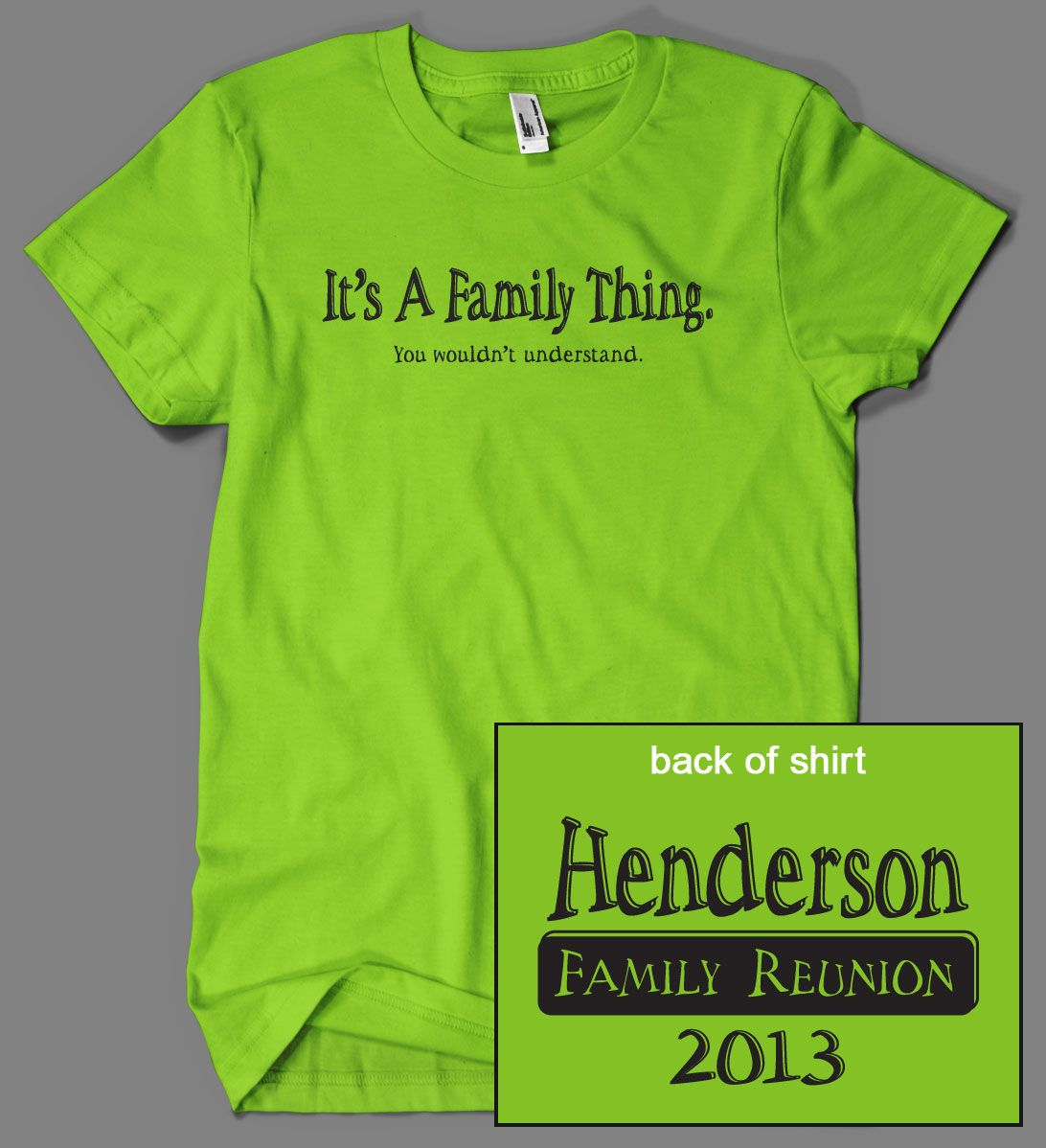 Design tshirt reunion - It S A Family Thing Family Reunion Design