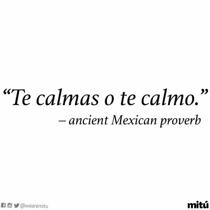 You Calm Yourself Down Or Ill Calm You Down Español Pinterest