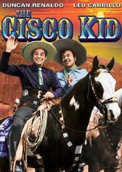 Cisco Kid 1950 1956 The And His English Mangling Jovial Sidekick Pancho Travel Old West Righting Wrongs Fighting Injustice Wherever They