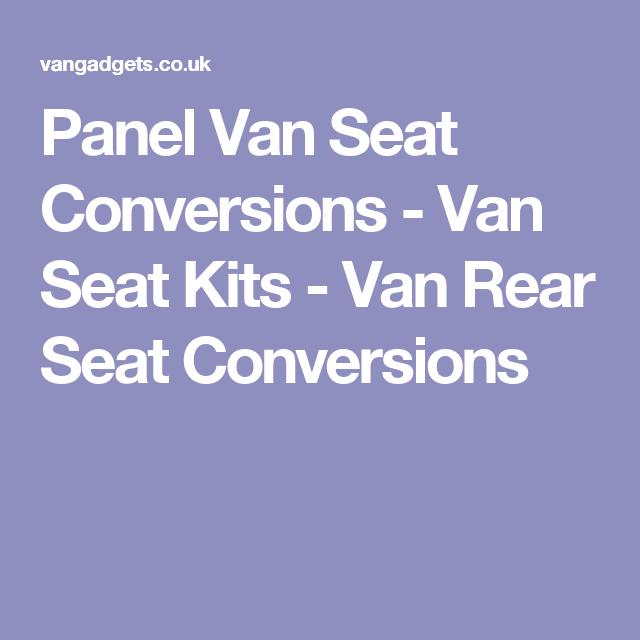 Panel Van Seat Conversions