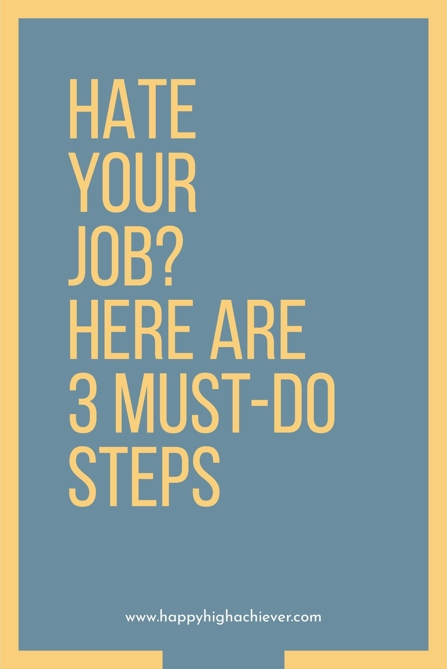 First 3 Steps to Stop Hating Your Job