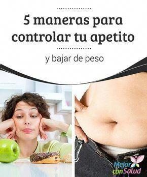 5 maneras para controlar tu apetito y bajar de peso — Mejor con Salud