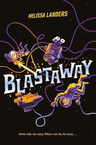 Blastaway by Melissa Landers Book publishing, Book cover