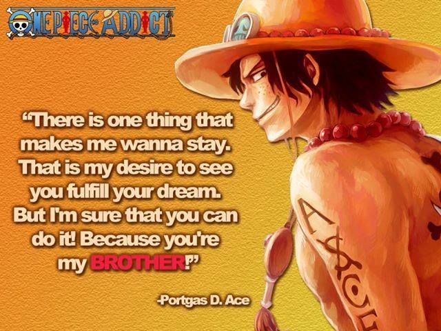 Ace believe that Luffy is gonna be the next Pirate King