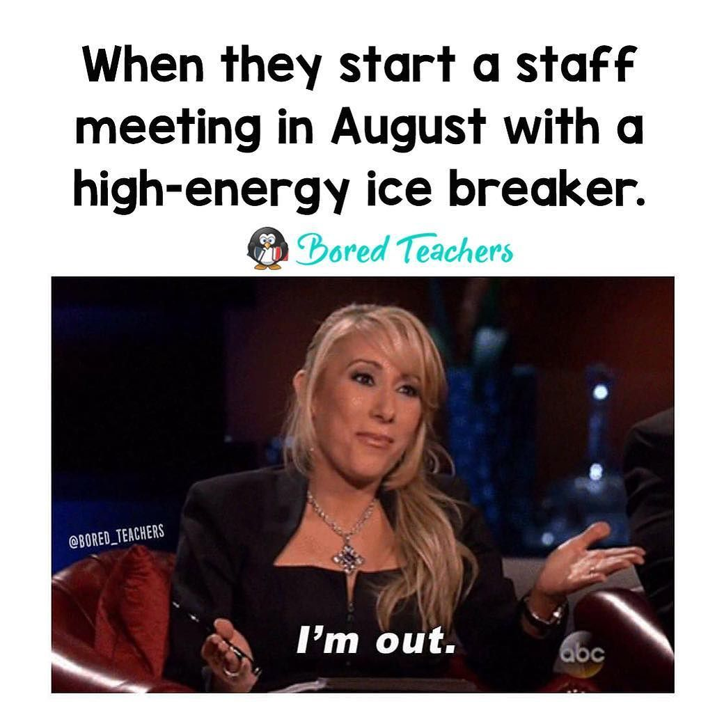 A teacher's face when... they try to start a staff meeting ...