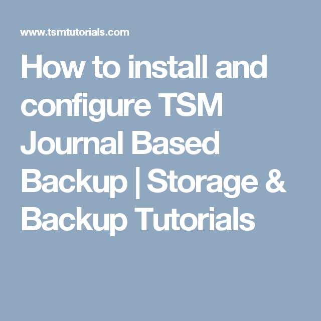 How to install and configure TSM Journal Based Backup
