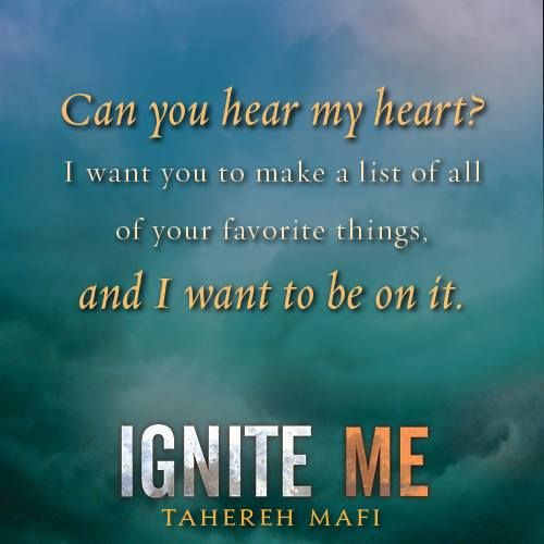 20 Quotes from IGNITE ME by Tahereh Mafi via @Shari Brown Sanders Dunn Reads