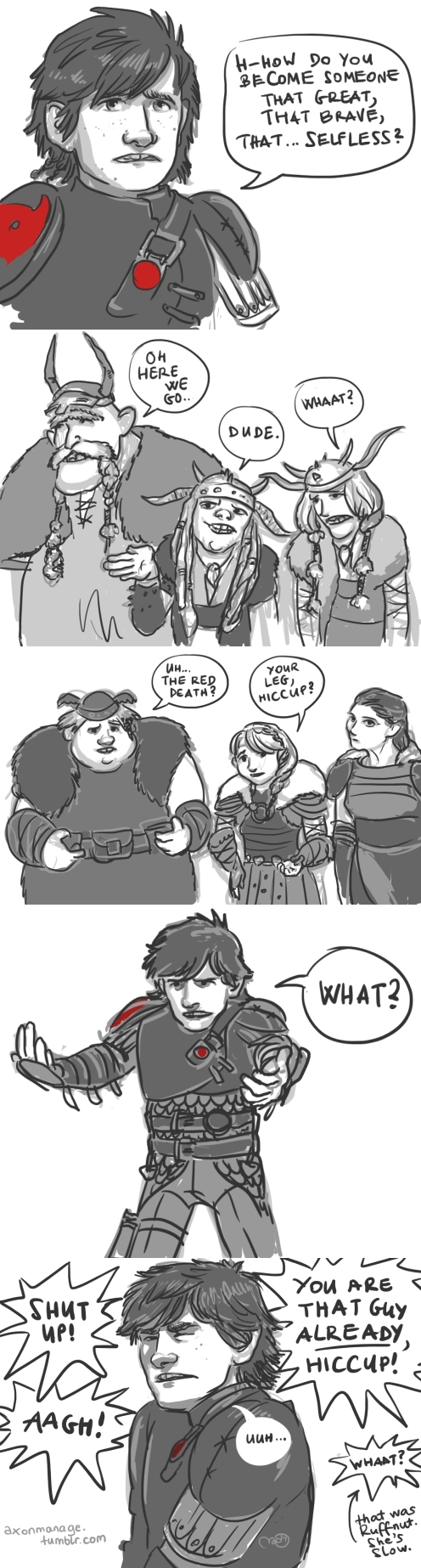 Stoick had a huge influence on Hiccup, who is more selfless than he knows. Once Stoick started really being a father, Hiccup immediately took him up as a role model. (You Are That Guy Already by axondrive on deviantART)
