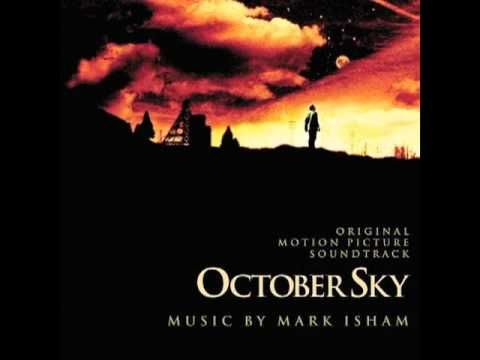 October Sky Soundtrack 23 A Beautiful Song For A Beautiful Story October Sky Motion Picture Soundtrack