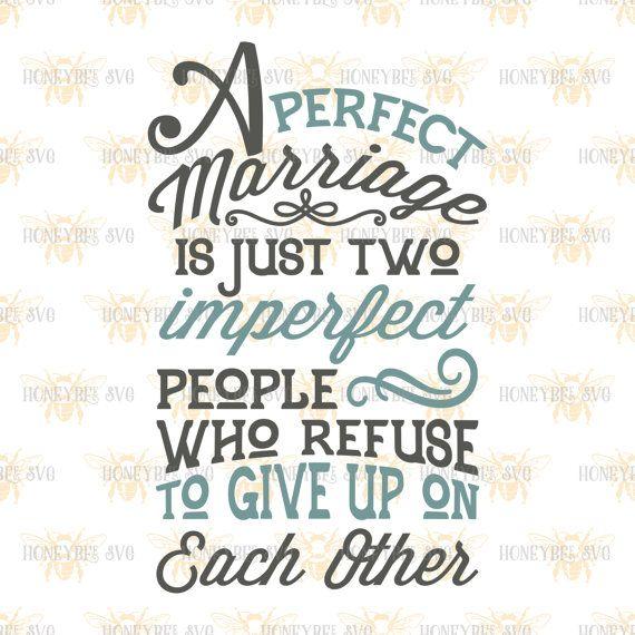 A Perfect Marriage Svg Marriage Svg Marriage Quote Svg Love Svg Love