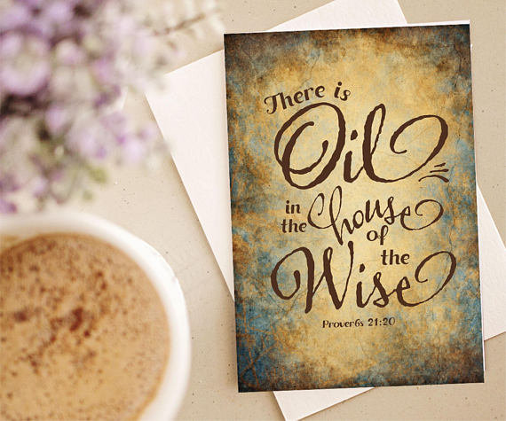 There Is Oil In The House Of The Wise Proverbs 2120 Greeting