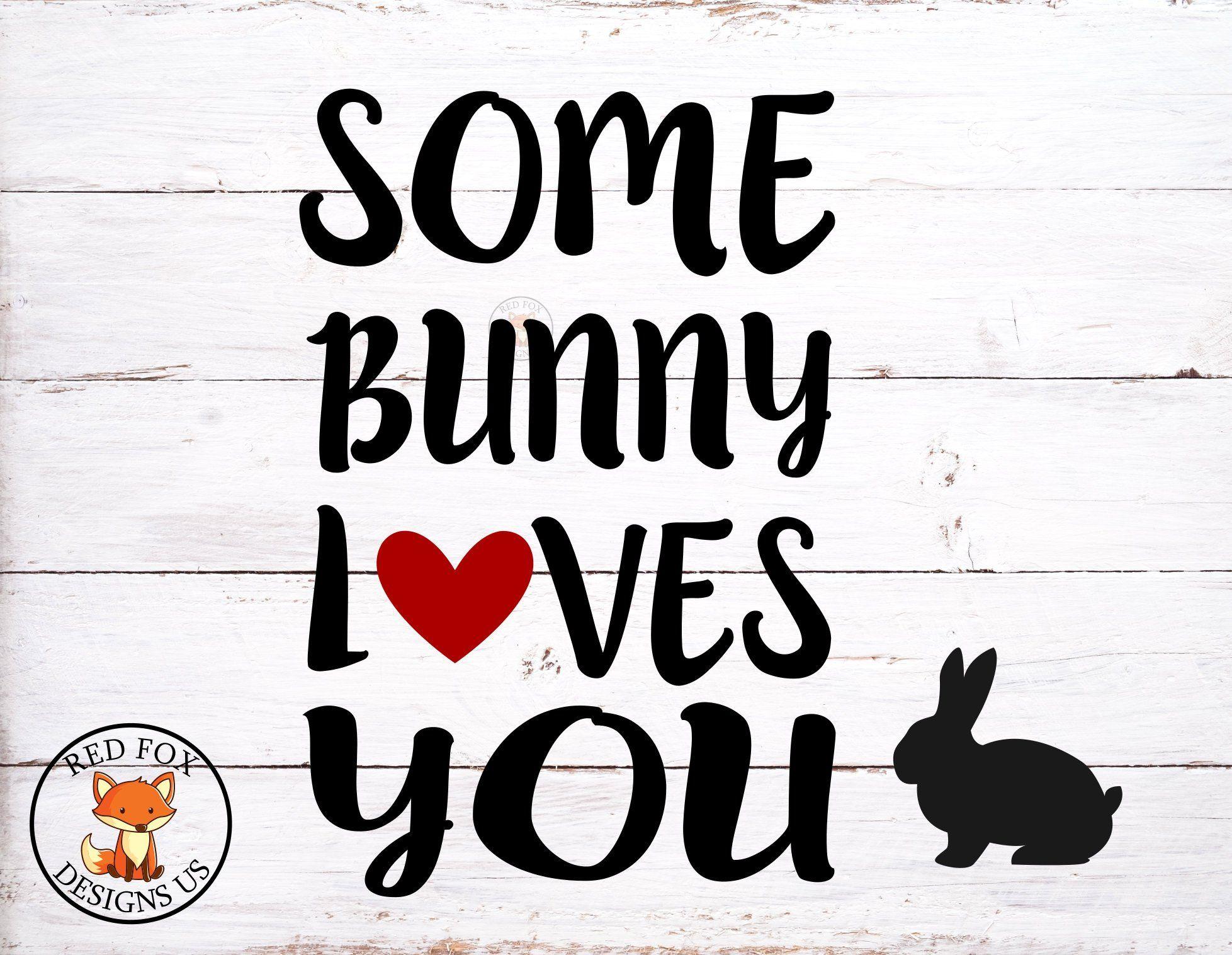Download Some Bunny Loves You SVG Hoppy Easter SVG file Easter SVG ...