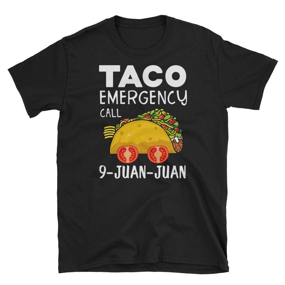 Funny Taco Emergency Call 9 Juan Juan Cinco De Mayo 2019 Shirt - Taco Tuesday Party Unisex Shirt - Fiesta Gift T Shirt #tacotuesdayhumor Funny Taco Emergency Call 9 Juan Juan Cinco De Mayo 2019 Shirt - Taco Tuesday Party Unisex Shirt - Fiesta Gift T Shirt by Lifua on Etsy #tacotuesdayhumor