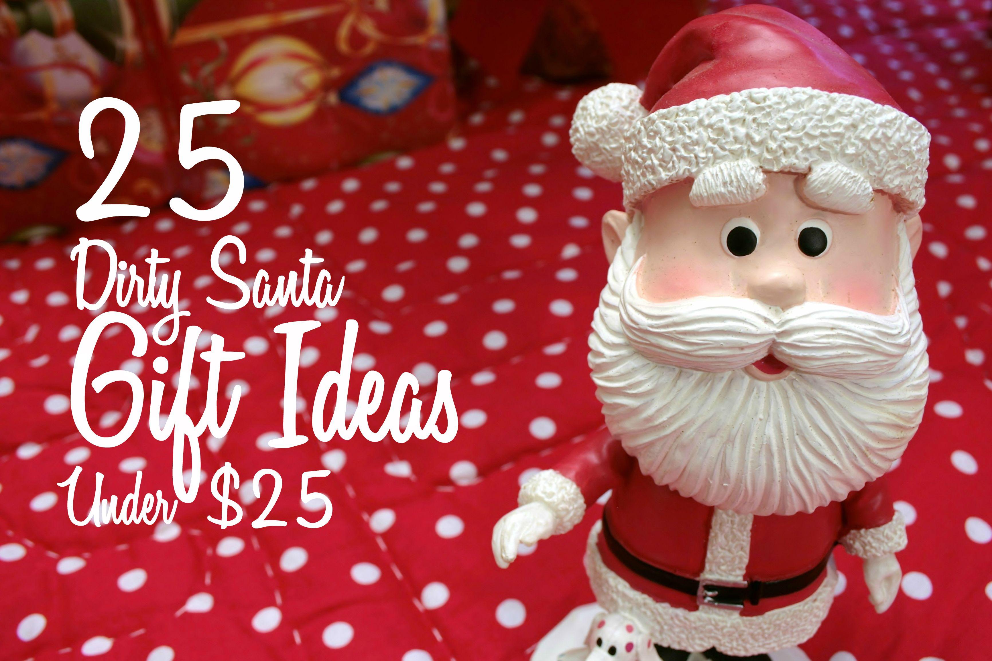 25 Dirty Santa Gift Ideas Under 25 Stuff Santa Gifts Santa Gifts