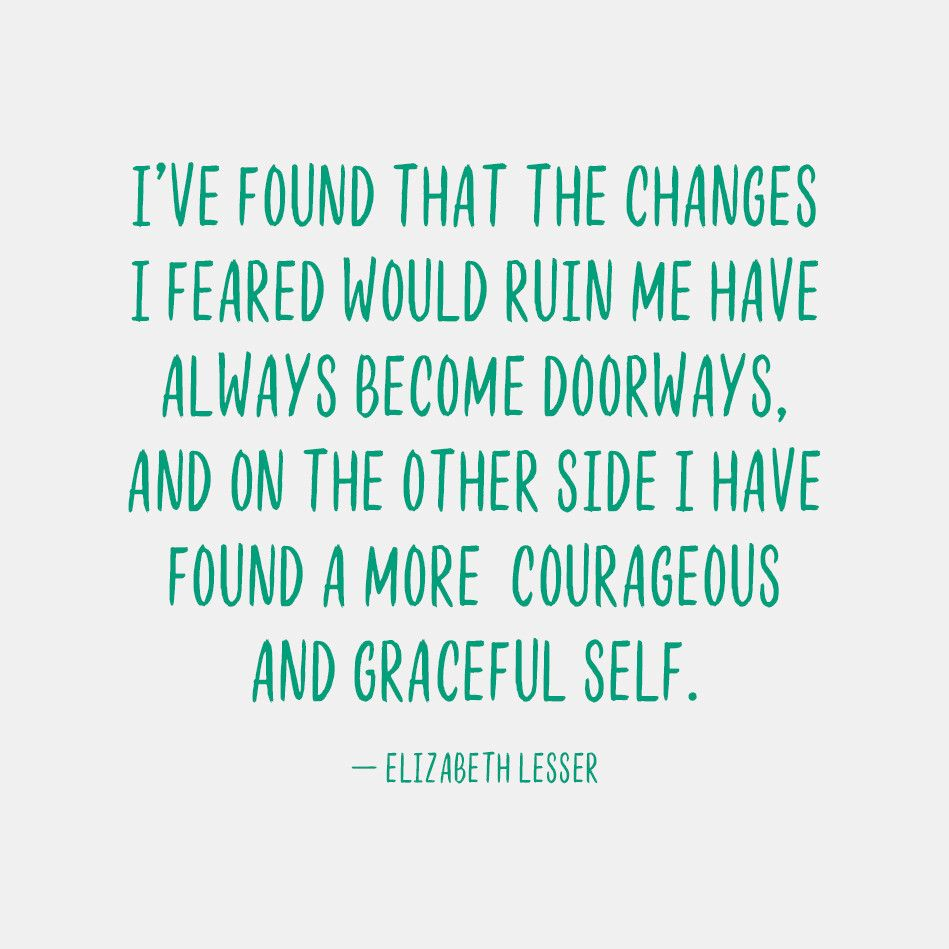 Courageous Quotes Elizabeth Lesser Quote  Courageous Graceful Self  Change Wisdom