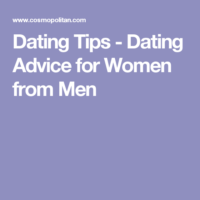 dating tips guys a womans perspective