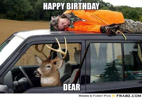 Pin By Kathy Hunt On Happy Birthday Funny Deer Funny Hunting Humor