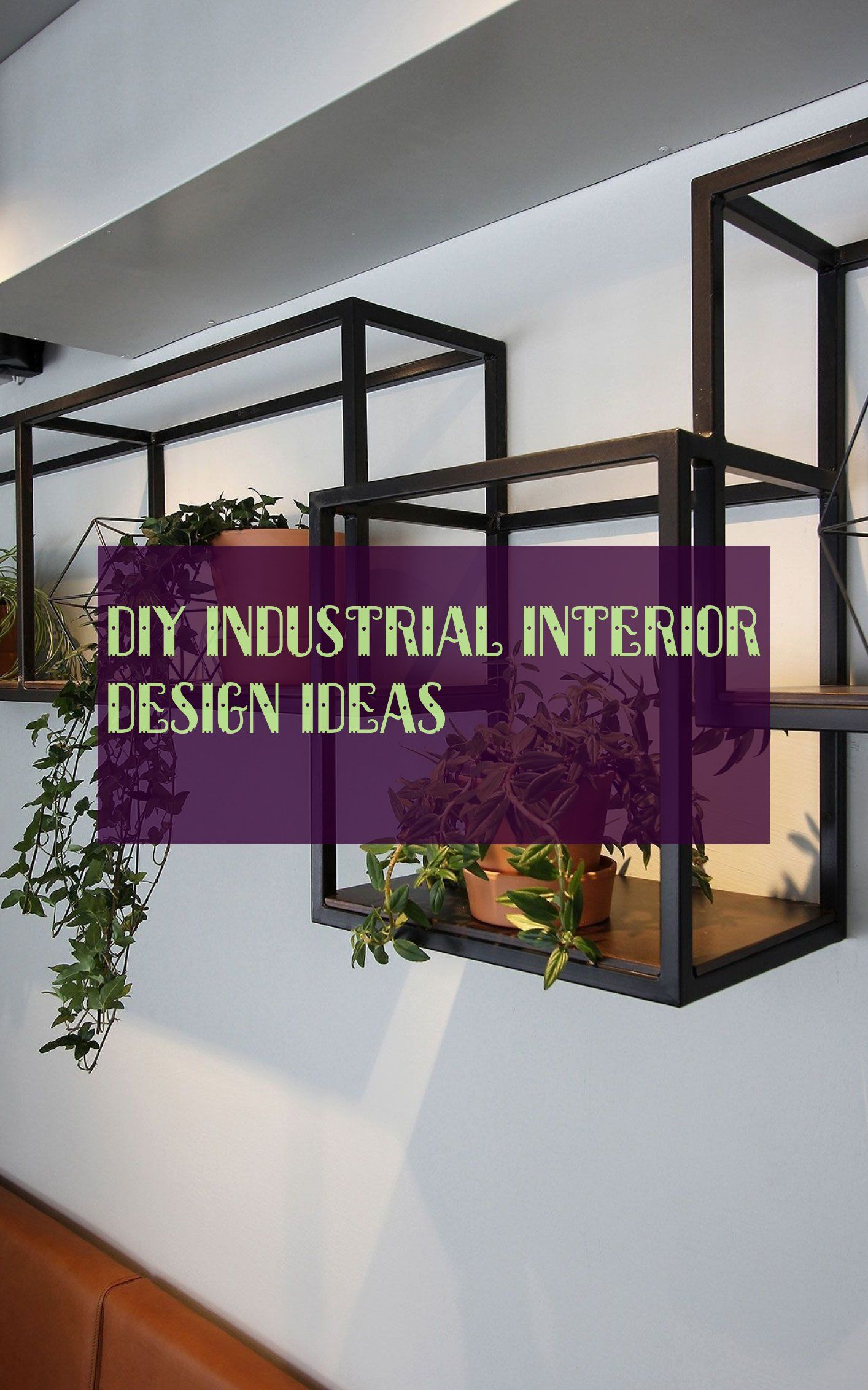 Diy Industrial Interior Design Ideas Diy Industrielle Innenarchitektur Ideen
