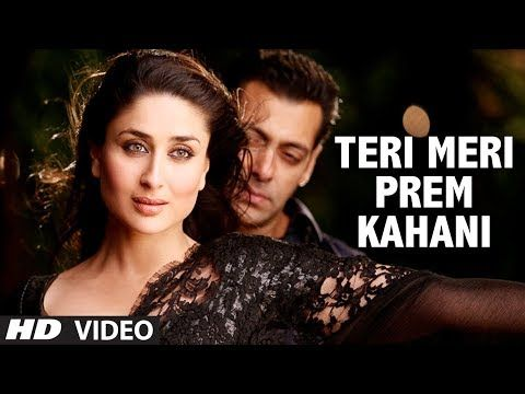Teri Meri Prem Kahani Bodyguard Video Song Feat Salman Khan Bollywood Music Videos Salman Khan Romantic Songs Video